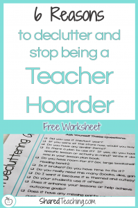 6 Reasons to Declutter and Stop Being a Teacher Hoarder