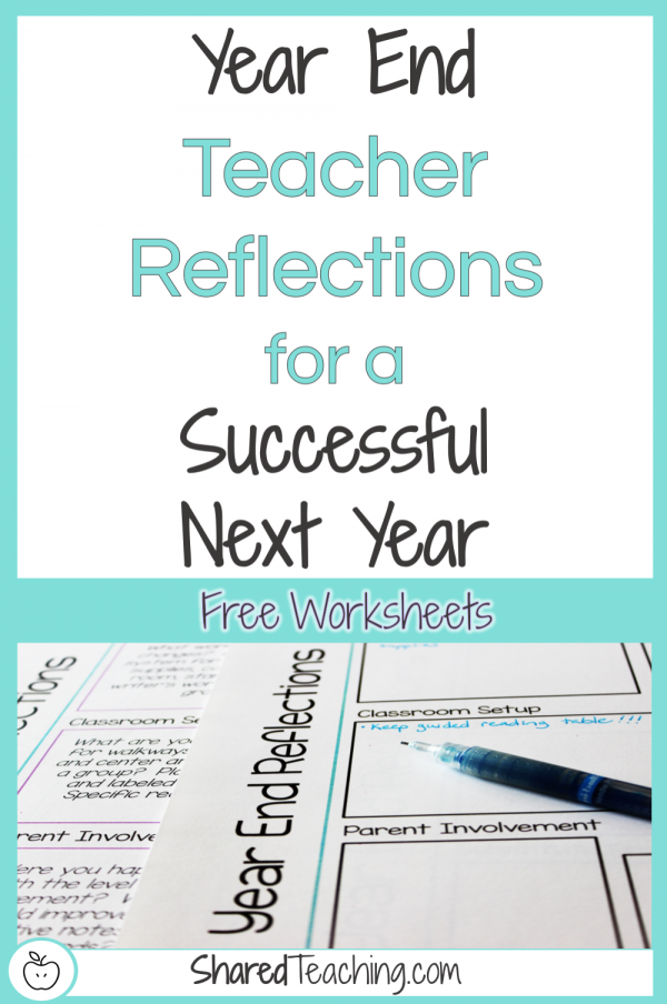 Year End Teacher Reflections for a Successful Next Year | Are you taking the time to reflect before shutting off your teacher brain for summer? I'll guide you through reflecting on your school year to set you up for success next year with free downloadable worksheets to help with your reflections. Visit the Shared Teaching blog today!