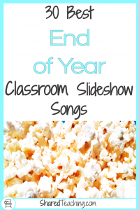 30 Best End of Year Songs for Classroom Slideshows