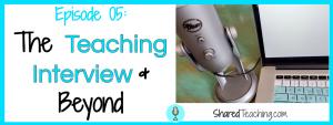 teaching interview tips, new teacher job, finding a teaching job, teaching interview podcast