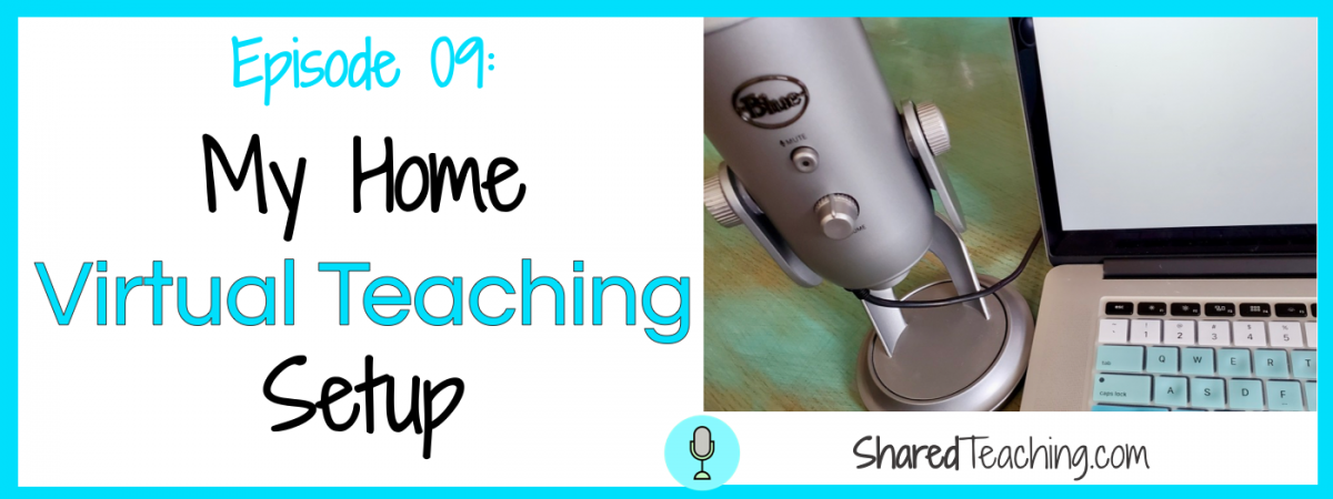 My home virtual teaching setup podcast episode